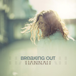 Hannah - Breaking Out