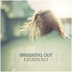 Hannah – Breaking Out (Single)