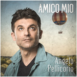 Angelo Pellicorio – Amico Mio (Single)